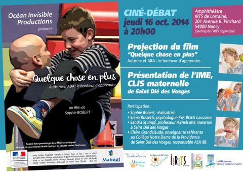 Ciné-débat jeudi 16 octobre 2014 à Nancy. Projection du film «quelque chose en plus» et présentation de l'IME, CLIS maternelle de Saint-Dié